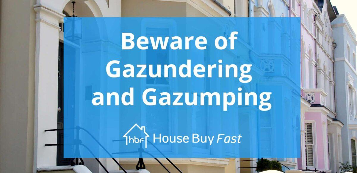 Beware of Gazundering and Gazumping